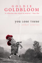 You Lose These + other stories